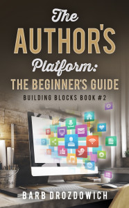 The Author's Platform: The Beginner's Guide